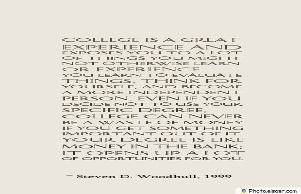 College Quotes , College is a great experience and