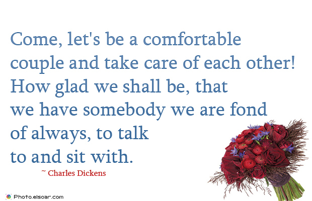 Quotations , Sayings , Come, let's be a comfortable