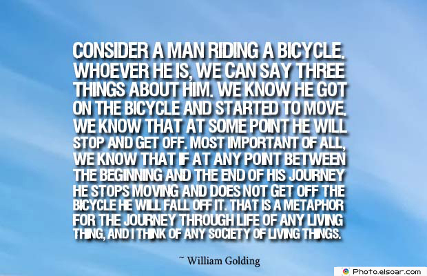 Bicycling , Inspirational Quotes , Saying Images , Consider a man riding a bicycle