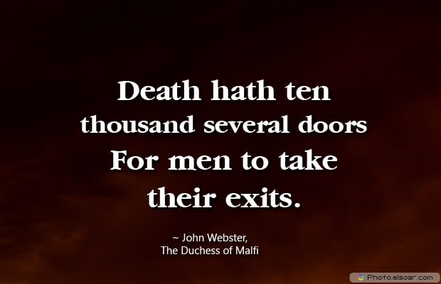 Death hath ten thousand