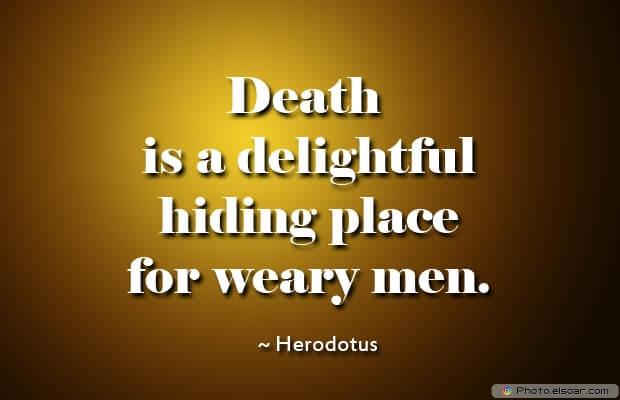 Death is a delightful hiding