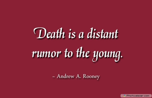 Death is a distant rumor
