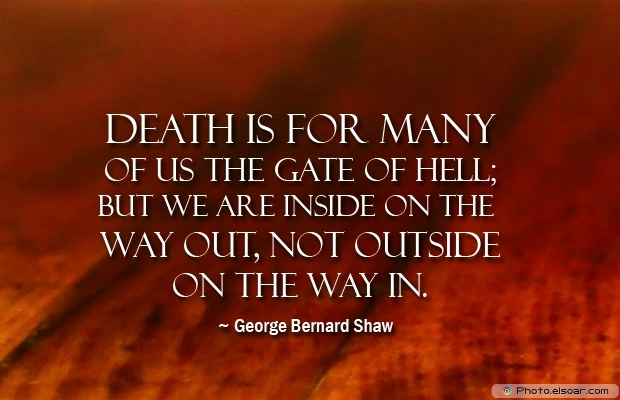 George Bernard Shaw, Death Quotes, Death Sayings, Quotes Images, Quotes About Death
