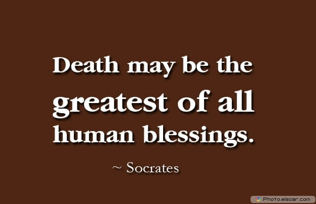 Socrates, Death Quotes, Death Sayings, Quotes Images, Quotes About Death