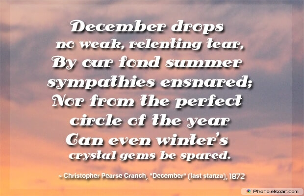 Christopher Pearse Cranch, December Quotes, Sayings About December, Quotes Images
