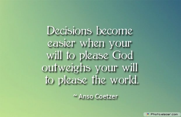 Quotes About Decisions, Quotations, Anso Coetzer , Decisions Quotes