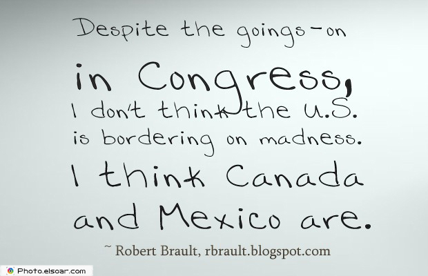 Quotes About America , America Quotes , Despite the goings-on in Congress