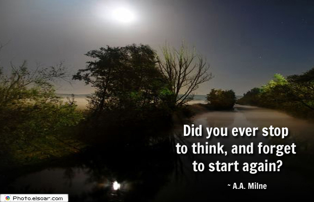 Quotations , Sayings , Did you ever stop to think