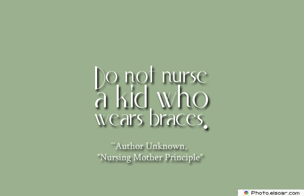 Breastfeeding Quotes , Do not nurse a kid who wears