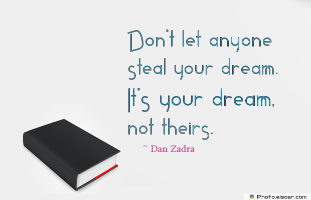 Dare To Be Great , Motivational Quotes, Inspirational Sayings , Don't let anyone steal your dream