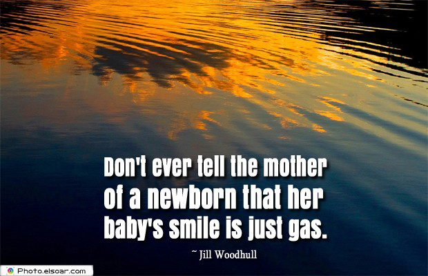 Quotations , Sayings , Don't ever tell the mother