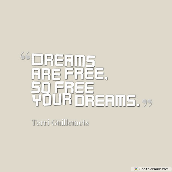 Dare To Be Great , Motivational Quotes, Inspirational Sayings , Dreams are free, so free your dreams