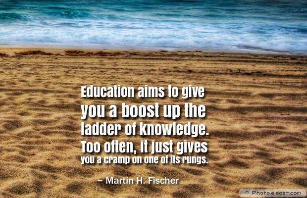 Back to School Quotes , Education aims to give you a boost up the ladder