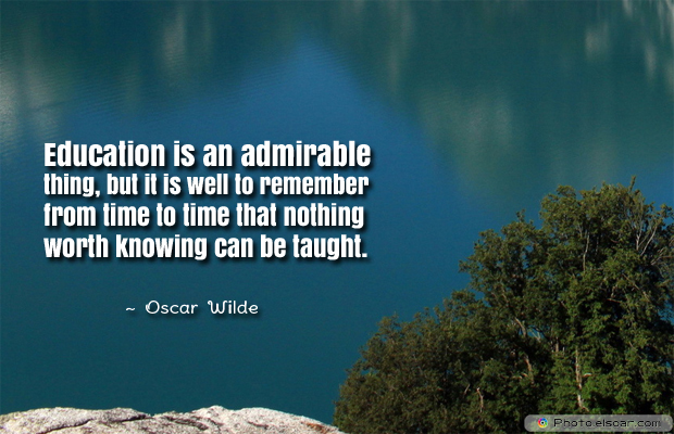 Back to School Quotes , Education is an admirable thing, but it is well to