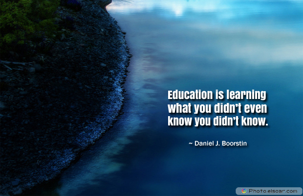 Back to School Quotes , Education is learning what you didn't