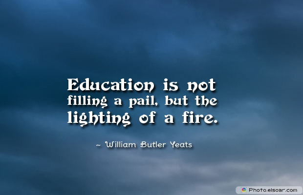 Back to School Quotes , Education is not filling a pail