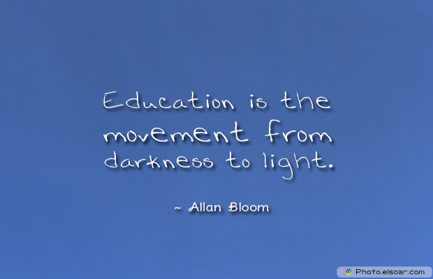 Back to School Quotes , Education is the movement from