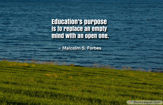 Back to School Quotes , Education's purpose is to replace an empty