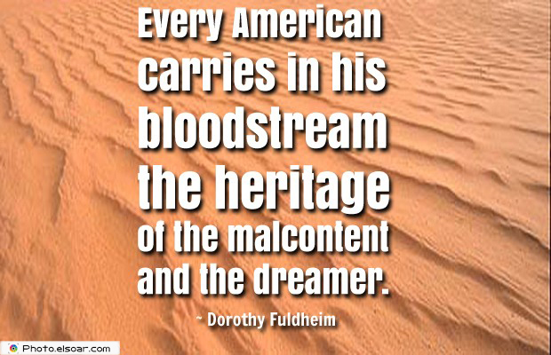 Quotes About America , America Quotes , Every American carries in his bloodstream the heritage