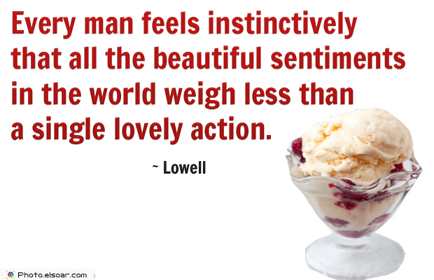 Every man feels instinctively that all the beautiful