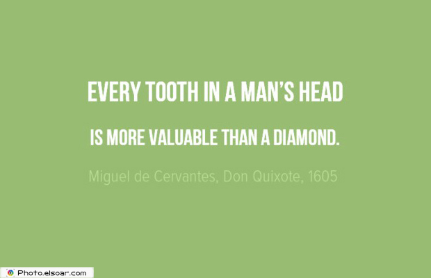 Short Strong Quotes , Every tooth in a man's head