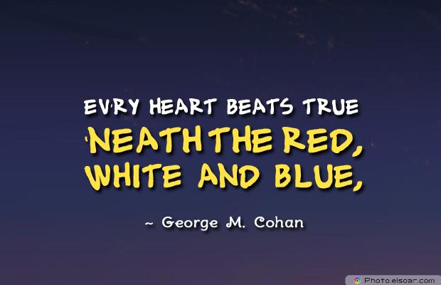 Flag Day , Ev'ry heart beats true