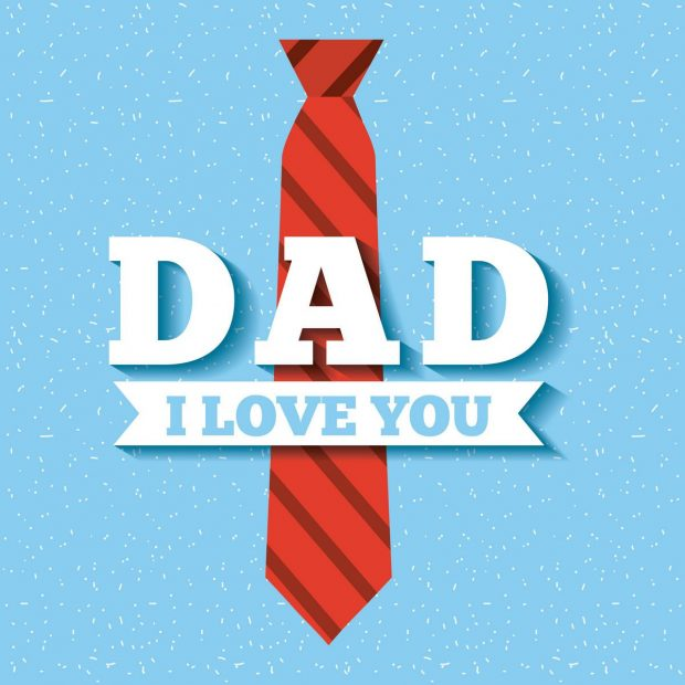 I Love You Dad, Happy Father's Day