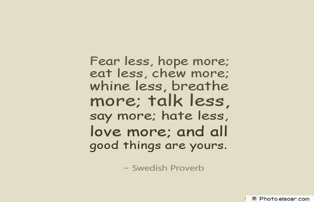 Breathing Quotes , Fear less, hope more; eat less, chew more