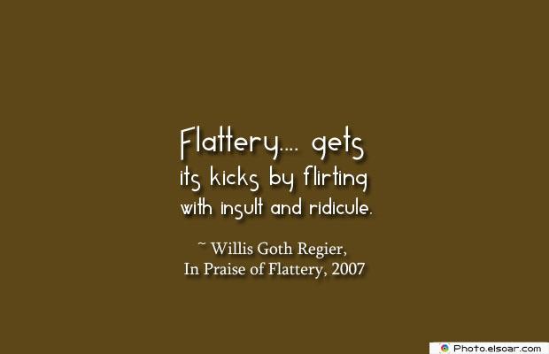 Flattery gets its kicks by flirting