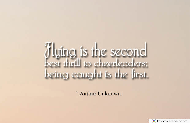 Short Quotes , Flying is the second best thrill