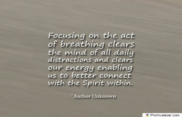Breathing Quotes , Focusing on the act of breathing