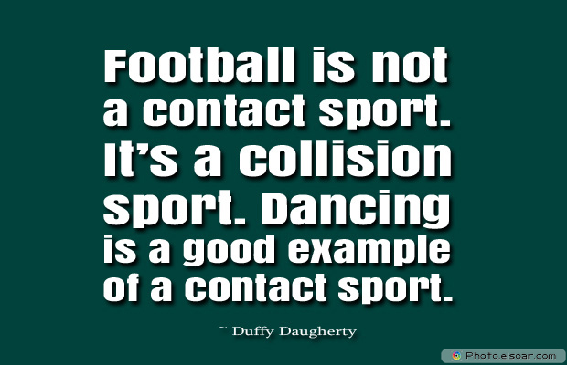 Football is not a contact sport