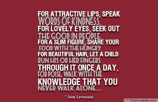 Beauty Quotes , For attractive lips, speak words of kindness