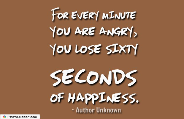Quotes About Anger , For every minute you are angry