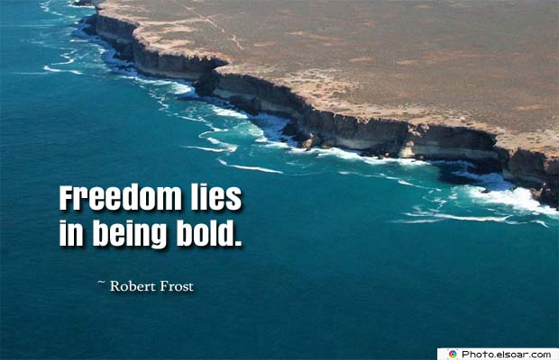 Short Quotes , Freedom lies in being