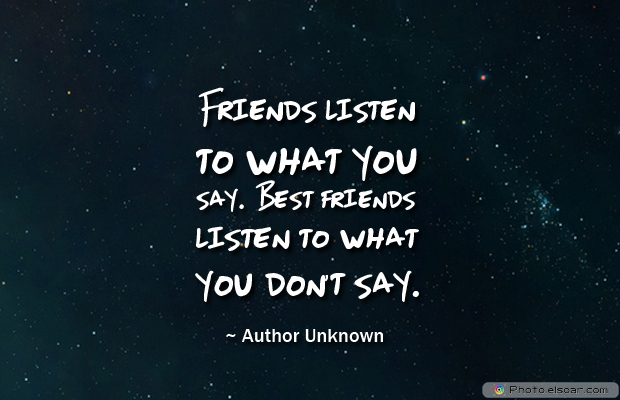 Best Friends Forever , Friends listen to what you say