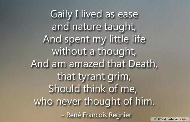 René Francois Regnier, Death Quotes, Death Sayings, Quotes Images, Quotes About Death