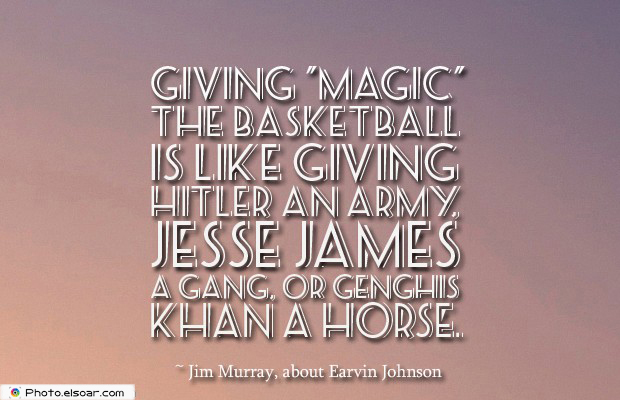Giving Magic the basketball is like giving