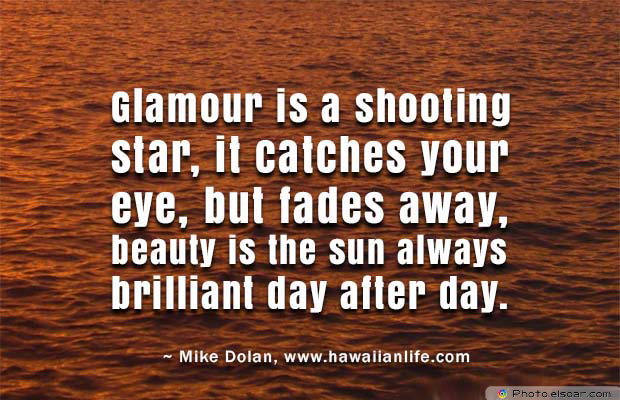 Beauty Quotes , Glamour is a shooting star, it catches your eye