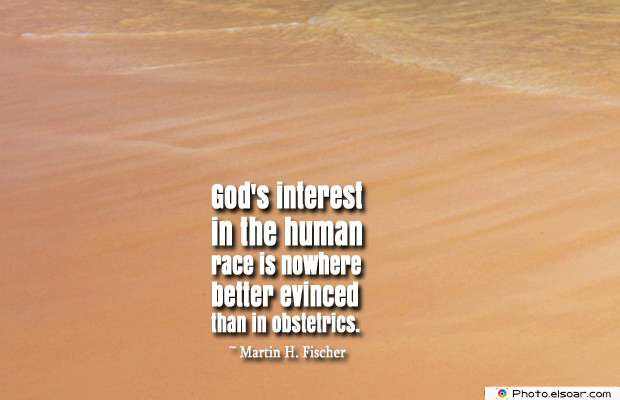 Quotations , Sayings , God's interest in the human race
