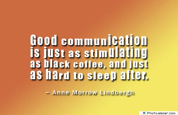 Quotes About Coffee , Coffee Quotes , Good communication