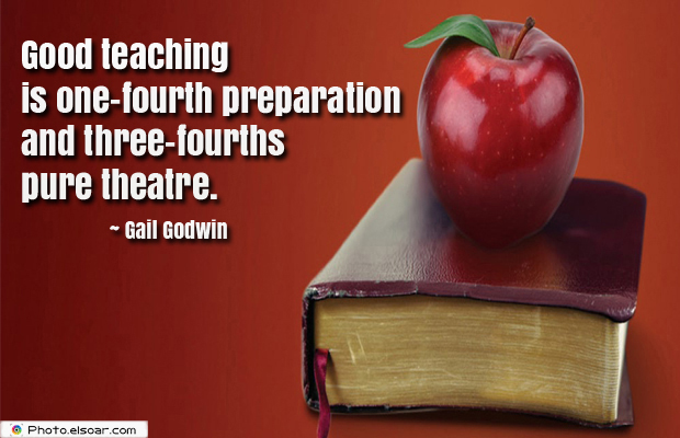 Short Strong Quotes , Good teaching is one-fourth preparation