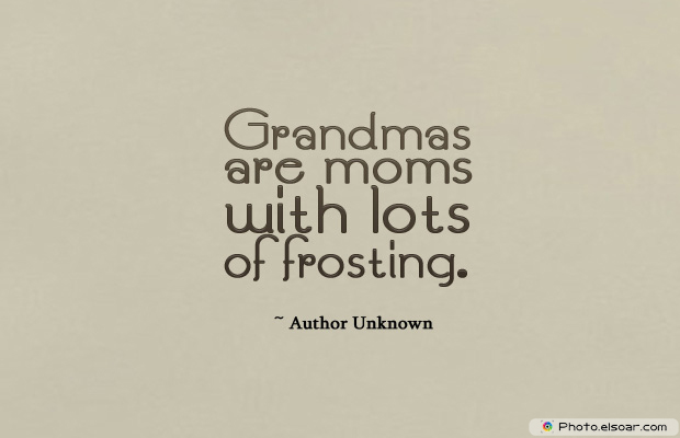 Grandparents Day , Grandmas are moms with
