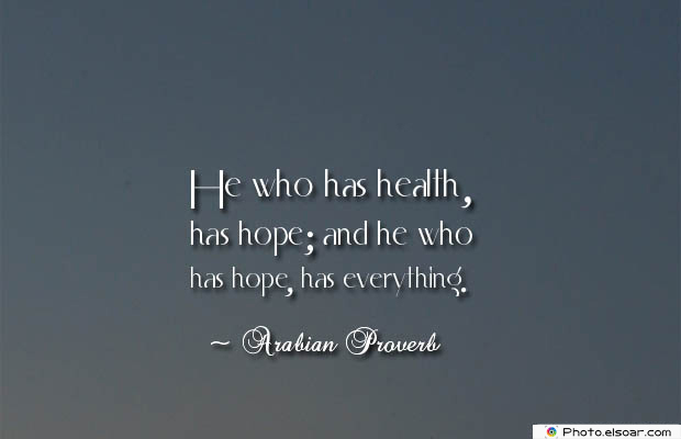 Quotes About Chakras , He who has health, has hope