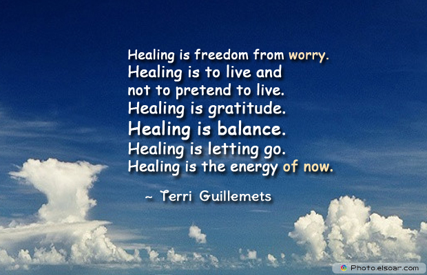 Short Quotes , Healing is freedom from worry