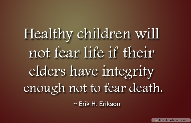 Erik H. Erikson, Death Quotes, Death Sayings, Quotes Images, Quotes About Death