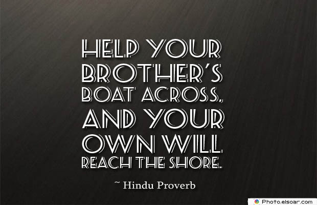 Quotes About Brothers , Help your brother's boat across