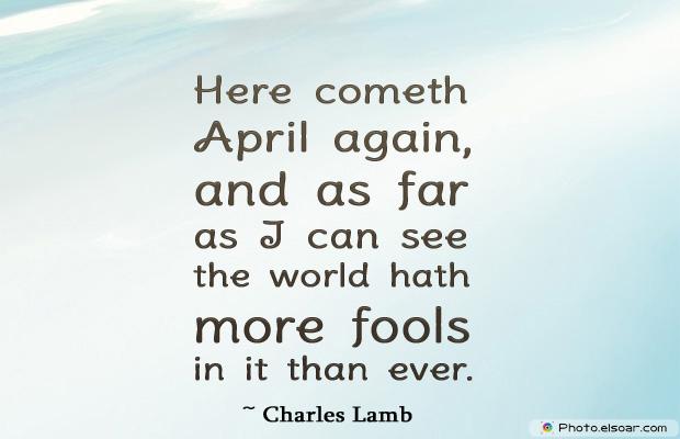 April Fool's Day , Here cometh April again,