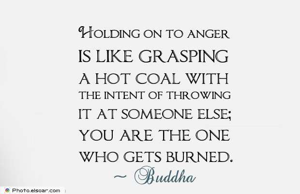 Quotes About Anger , Holding on to anger is like grasping
