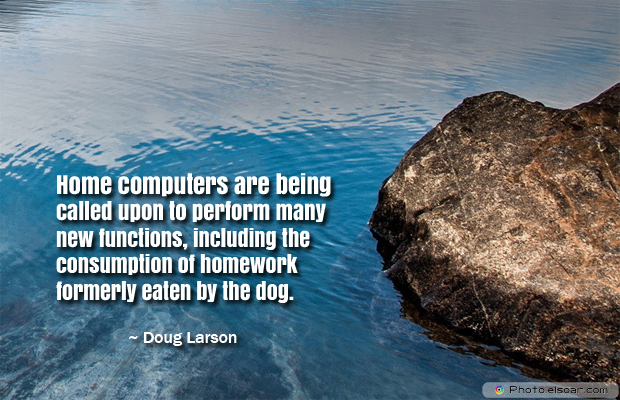 Back to School Quotes , Home computers are being called upon to